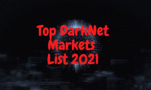 2021 Top Darknet Markets List