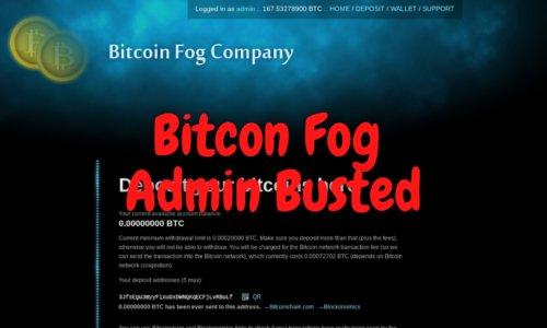 Bitcoin Fog Admin Busted
