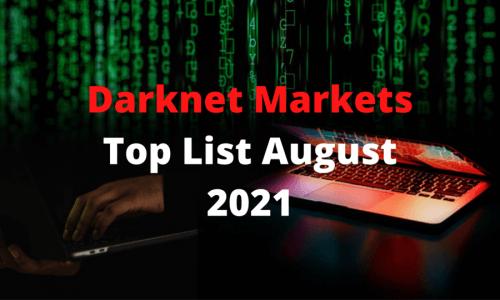 Top Darknet Markets in August 2021