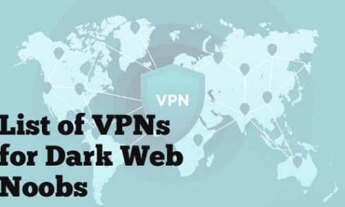 List of best VPNs for Darknet Markets Users
